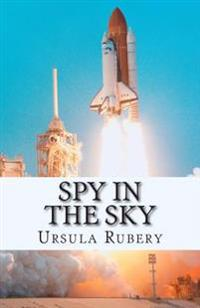 Spy in the Sky: An Action Packed Spy Thriller for 8 - 12 Year Olds