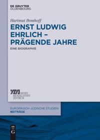 Ernst Ludwig Ehrlich - pragende Jahre