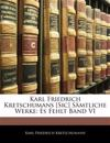 Karl Friedrich Kretschmans S Mtliche Werke. F Nfter Band