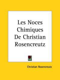 Les Noces Chimiques De Christian Rosencreutz
