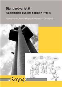 Standardvarietat Des Deutschen: Fallbeispiele Aus Der Sozialen Praxis