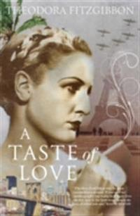 Taste of Love - The Memoirs of Bohemian Irish Food Writer Theodora FitzGibbon