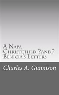A Napa Christchild ?And? Benicia's Letters