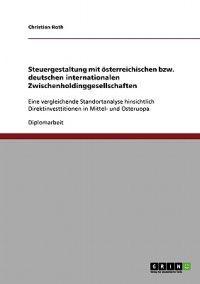 Steuergestaltung Mit Osterreichischen Bzw. Deutschen Internationalen Zwischenholdinggesellschaften