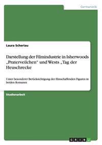 """Darstellung der Filmindustrie in Isherwoods """"Praterveilchen"""" und Wests """"Tag der Heuschrecke"""