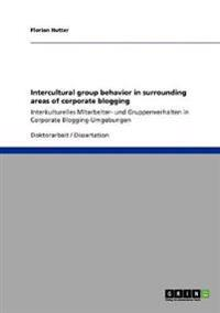 Intercultural Group Behavior in Surrounding Areas of Corporate Blogging