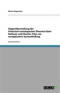 Gegenuberstellung Der Historisch-Soziologischen Theorien Stein Rokkans Und Charles Tillys Zur Europaischen Systembildung