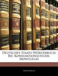 Deutsches Staats-Wörterbuch: Bd. Konsumtionssteuer-Montgelas, Sechster Band