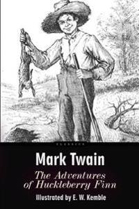 The Adventures of Huckleberry Finn: Illustrated