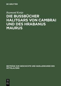 Die Bubucher Halitgars von Cambrai und des Hrabanus Maurus