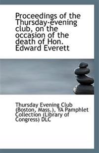 Proceedings of the Thursday-Evening Club, on the Occasion of the Death of Hon. Edward Everett