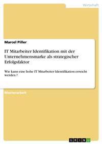 It Mitarbeiter Identifikation Mit Der Unternehmensmarke ALS Strategischer Erfolgsfaktor