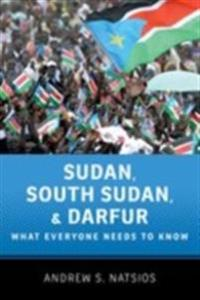 Sudan, South Sudan, and Darfur: What Everyone Needs to KnowRG