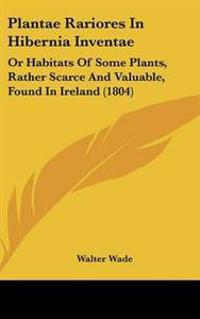 Plantae Rariores in Hibernia Inventae