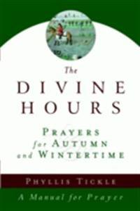 Divine Hours (Volume Two): Prayers for Autumn and Wintertime