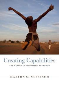 Creating Capabilities: The Human Development Approach