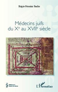 Medecins juifs du Xe au XVIIe siecle