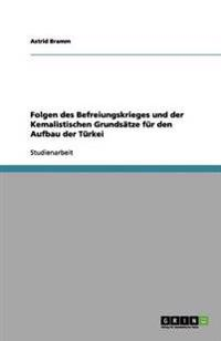 Folgen Des Befreiungskrieges Und Der Kemalistischen Grundsatze Fur Den Aufbau Der Turkei