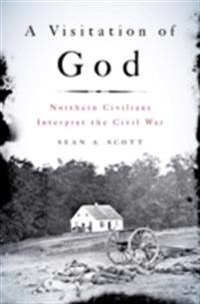 Visitation of God: Northern Civilians Interpret the Civil War
