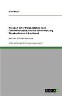 Anlegen einer Personalakte nach firmeninternen Kriterien (Unterweisung Bürokaufmann / -kauffrau)