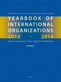 Yearbook of International Organizations, 2013-2014 (Volume 2): Geographical Index - A Country Directory of Secretariats and Memberships