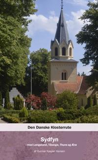 Den danske klosterrute-Sydfyn - med Langeland, Tåsinge, Thurø og Ærø