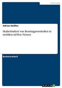 Skalierbarkeit Von Routingprotokollen in Mobilen Ad-Hoc-Netzen