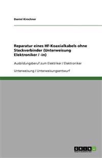 Reparatur Eines Hf-Koaxialkabels Ohne Steckverbinder (Unterweisung Elektroniker / -In)