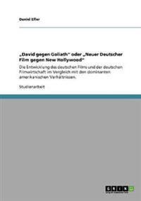 """""""David Gegen Goliath"""" Oder """"Neuer Deutscher Film Gegen New Hollywood"""""""