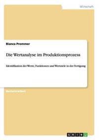 Die Wertanalyse Im Produktionsprozess