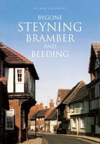 Bygone Steyning, Bramber and Beeding