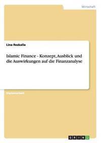 Islamic Finance - Konzept, Ausblick Und Die Auswirkungen Auf Die Finanzanalyse