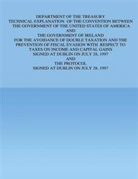 Department of the Treasury Technical Explanation of the Convention Between the Government of the United States of America and the Government of Irelan