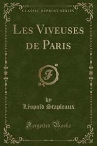 Les Viveuses de Paris (Classic Reprint)