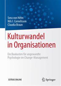 Kulturwandel in Organisationen: Ein Baukasten Fur Angewandte Psychologie Im Change-Management