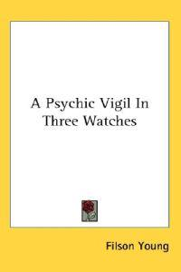 A Psychic Vigil in Three Watches