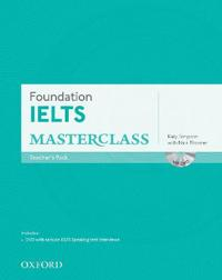 Foundation IELTS Masterclass: Teacher's Pack