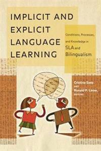 Implicit and Explicit Language Learning: Conditions, Processes, and Knowledge in SLA and Bilingualism
