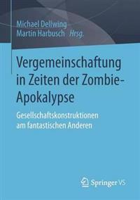 Vergemeinschaftung in Zeiten Der Zombie-Apokalypse