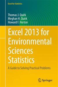 Excel 2013 for Environmental Sciences Statistics: A Guide to Solving Practical Problems