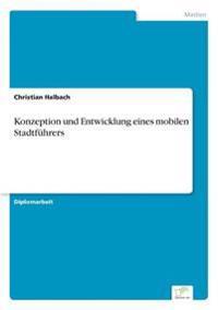 Konzeption Und Entwicklung Eines Mobilen Stadtfuhrers