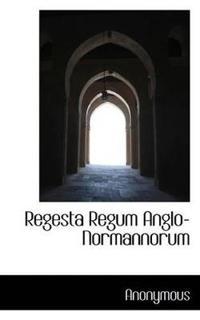 Regesta Regum Anglo-Normannorum