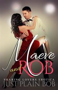 Maeve and Rob: Sharing Lovers Erotica