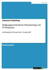 Zielgruppenorientierte Finanzierung Von TV-Formaten