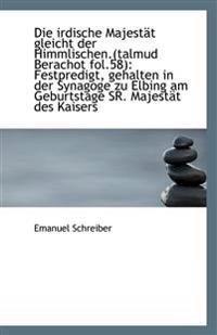 Die Irdische Majestat Gleicht Der Himmlischen.(Talmud Berachot Fol.58): Festpredigt, Gehalten in Der