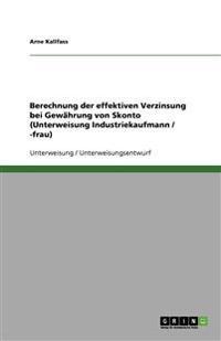 Berechnung der effektiven Verzinsung bei Gewährung von Skonto (Unterweisung Industriekaufmann / -frau)