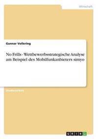 No Frills - Wettbewerbsstrategische Analyse Am Beispiel Des Mobilfunkanbieters Simyo