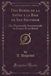 Des Bords de La Saone a la Baie de San Salvador