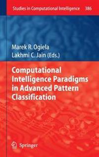 Computational Intelligence Paradigms in Advanced Pattern Classification