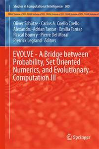 Evolve - a Bridge Between Probability, Set Oriented Numerics, and Evolutionary Computation III